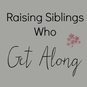 Raising Siblings Who Get Along