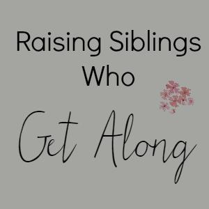 Raising Siblings Who Get Along