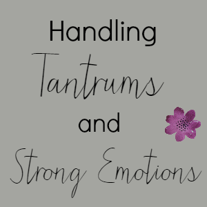 Tantrums and Strong Emotions