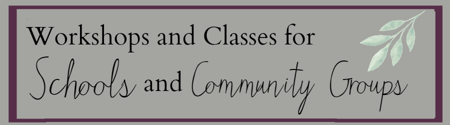 Workshops and Classes for Schools and Community Groups