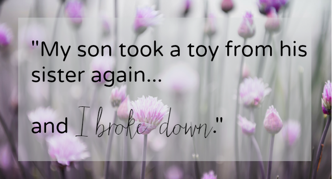 Confessions of an Imperfect Mom: My Son Took a Toy From His Sister and I Broke Down
