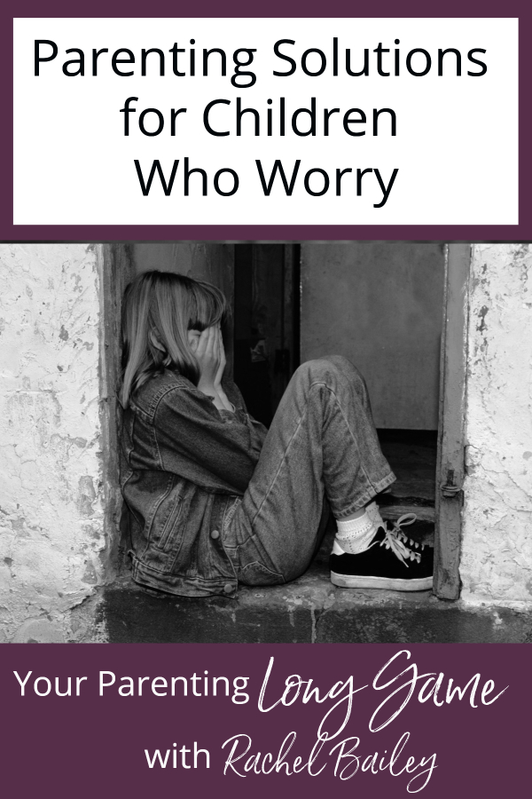 Parenting Children Who Worry