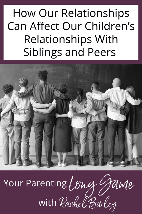 How Our Relationships Affect Our Children's Relationships