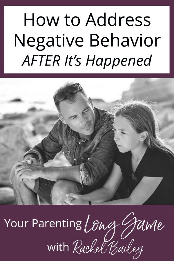 How to Address Negative Behavior After Its Happened