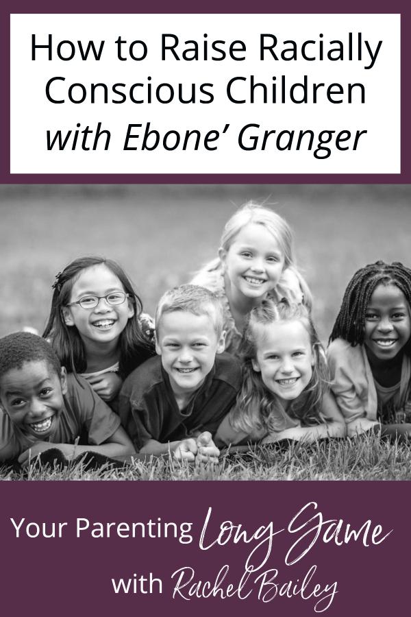 How to Raise Racially Conscious Children
