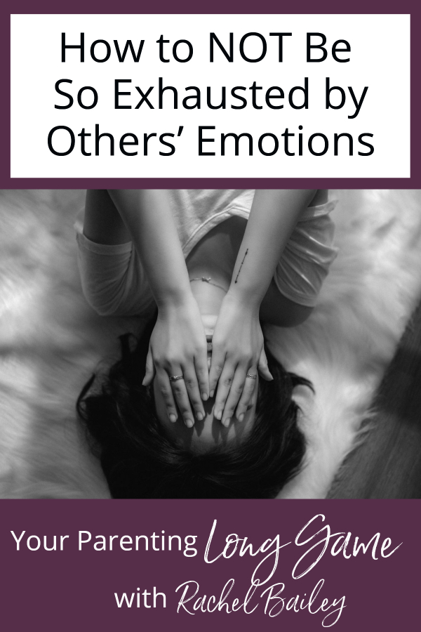 How to NOT Be So Exhausted by Others' Emotions