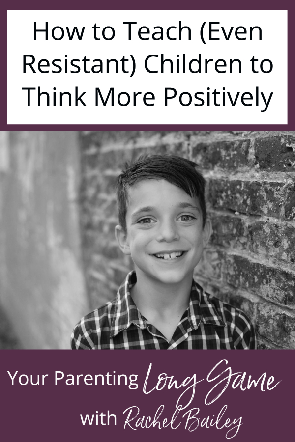 How to Teach Children to Think More Positively