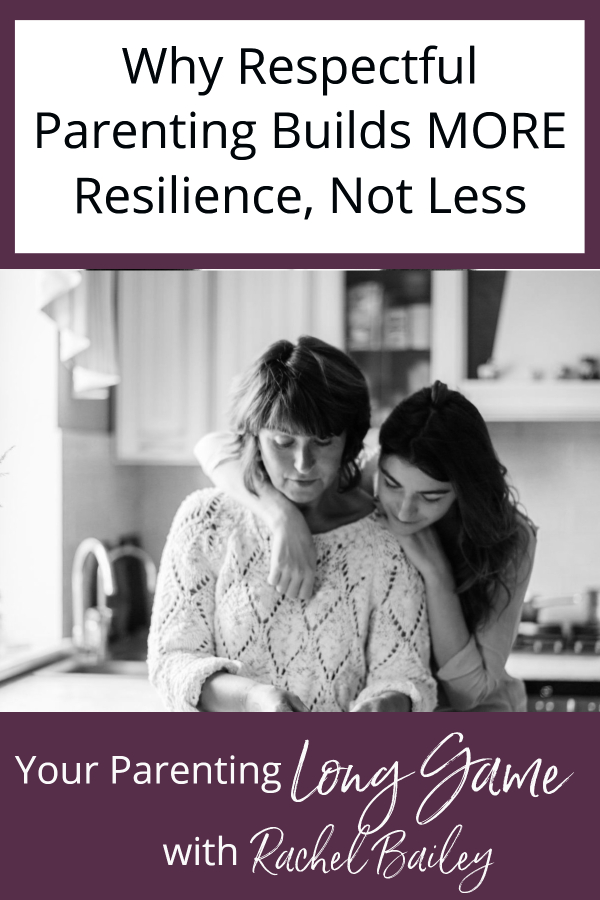 Respectful Parenting Builds Resilience