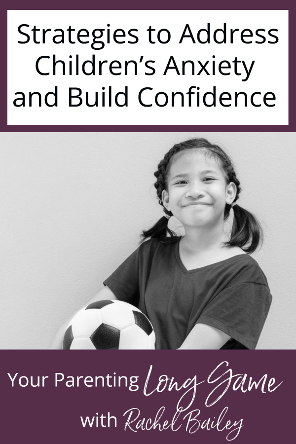 Strategies to Address Children's Anxiety and Build Confidence